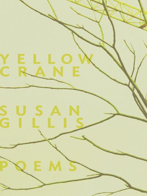 Title details for Yellow Crane by Susan Gillis - Wait list