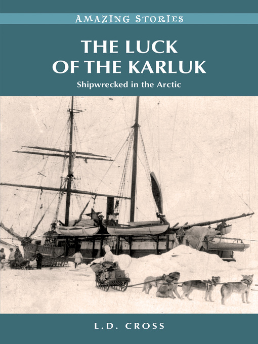 Title details for The Luck of the Karluk by L.D. Cross - Wait list