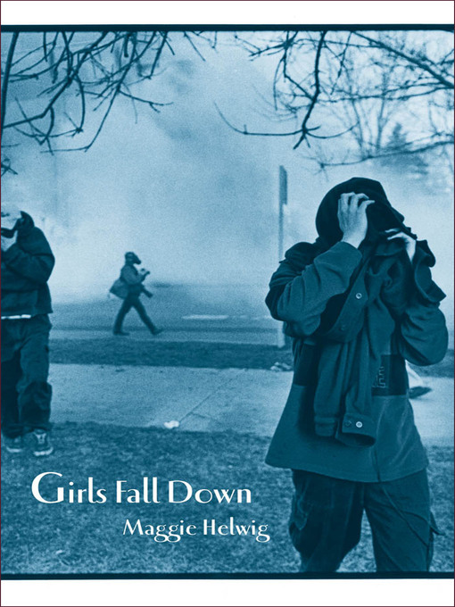 Title details for Girls Fall Down by Maggie Helwig - Available