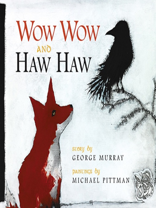 Title details for Wow Wow and Haw Haw by George Murray - Wait list