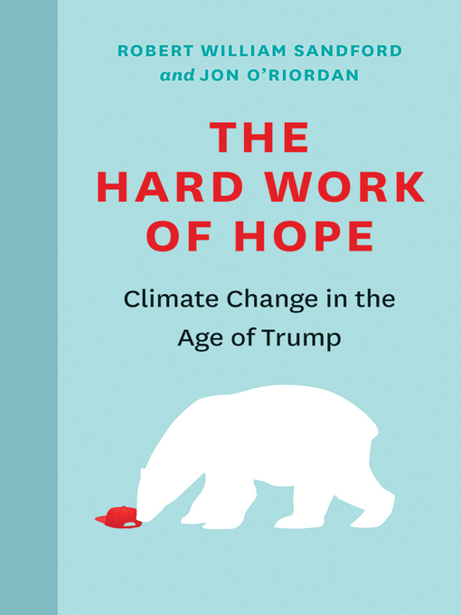 Title details for The Hard Work of Hope by Robert William Sandford - Available