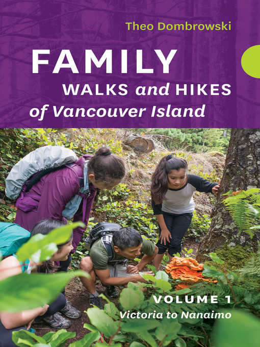 Title details for Family Walks and Hikes of Vancouver Island  — Volume 1 by Theo Dombrowski - Available