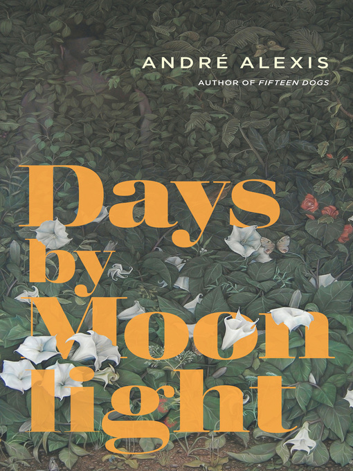 Title details for Days by Moonlight by André Alexis - Available