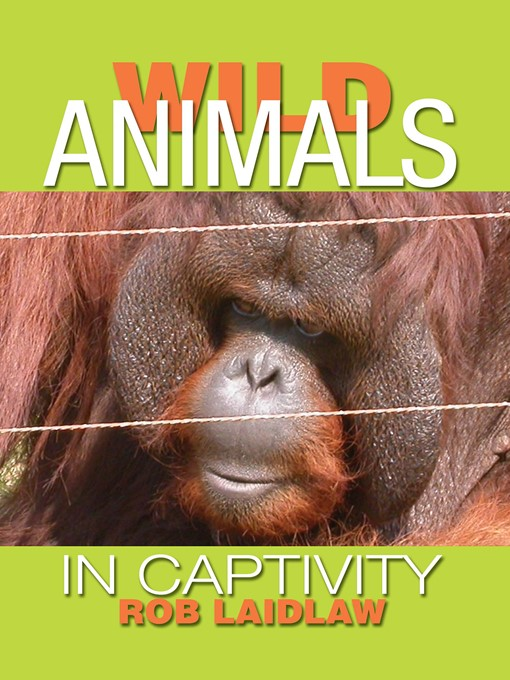 Wild Animals in Captivity - OK Virtual Library - OverDrive