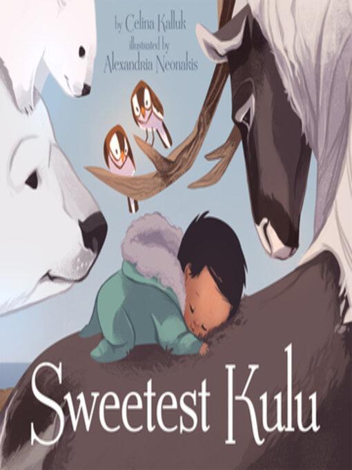 Title details for Sweetest Kulu by Celina Kalluk - Wait list