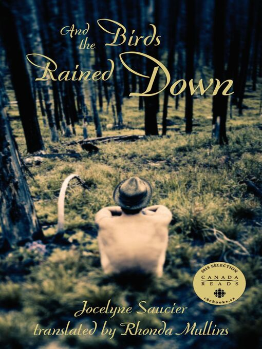 Title details for And the Birds Rained Down by Jocelyne Saucier - Wait list