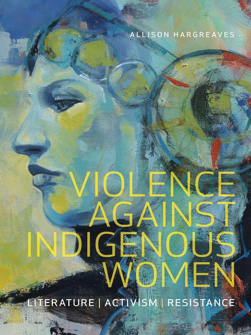 Violence Against Indigenous Women Literature, Activism, Resistance