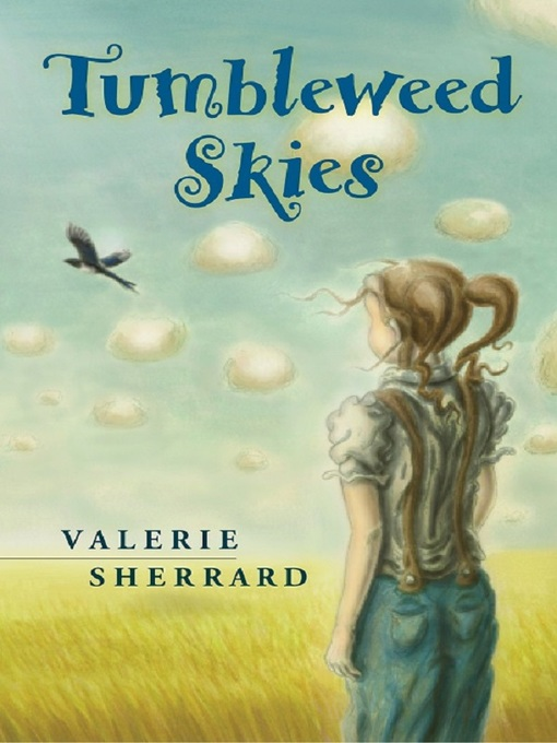 Title details for Tumbleweed Skies by Valerie Sherrard - Available