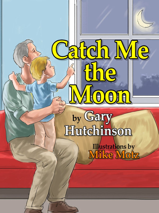 Title details for Catch Me the Moon by Gary Hutchinson - Available