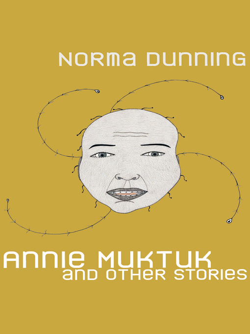 Cover of Annie Muktuk and Other Stories