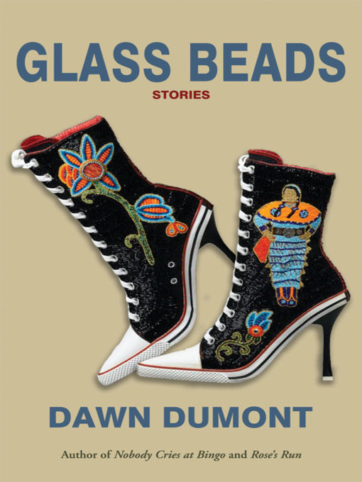 Title details for Glass Beads by Dawn Dumont - Wait list