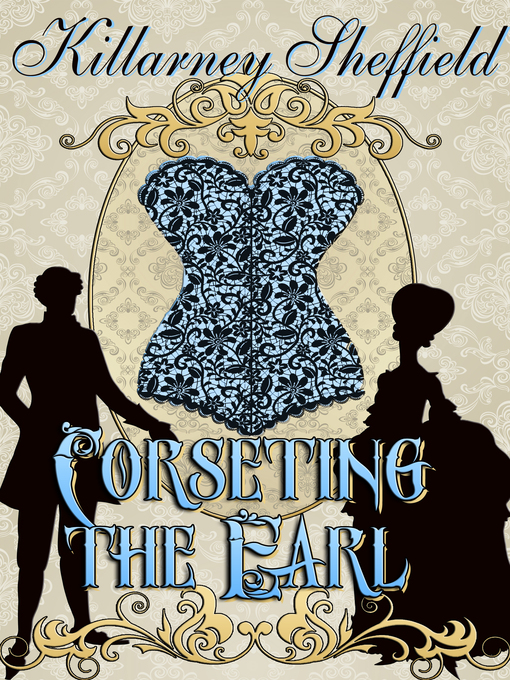 Title details for Corseting The Earl by Killarney Sheffield - Available