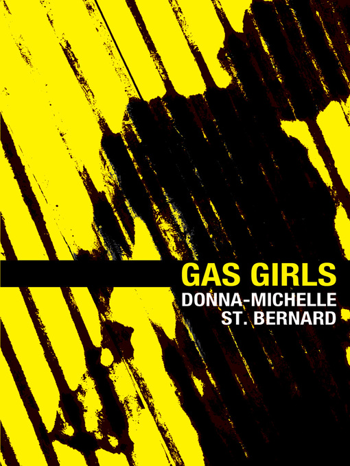 Title details for Gas Girls by Donna-Michelle St. Bernard - Available