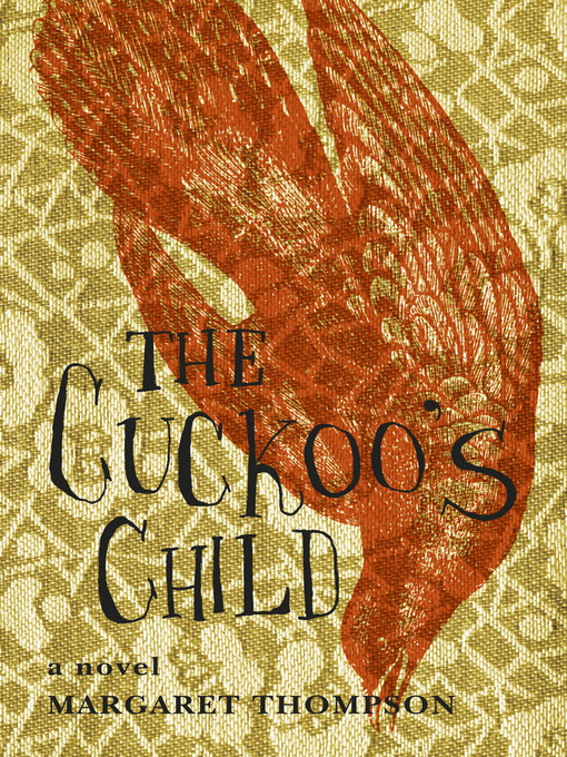 Title details for The Cuckoo's Child by Margaret Thompson - Available