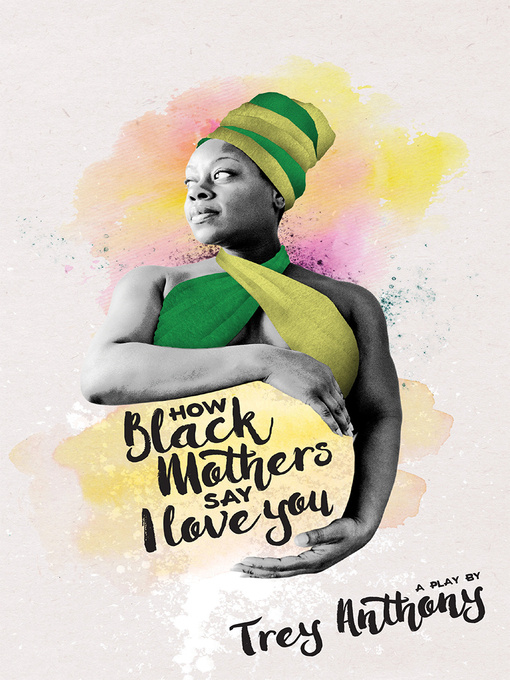 Title details for How Black Mothers Say I Love You by Trey Anthony - Wait list