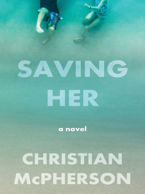 Title details for Saving Her by Christian McPherson - Available
