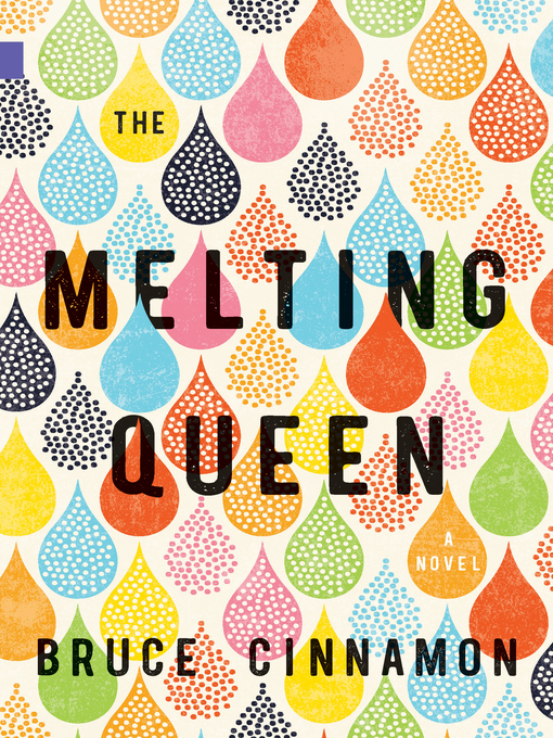 Title details for The Melting Queen by Bruce Cinnamon - Available