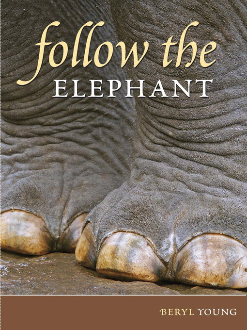 Title details for Follow the Elephant by Beryl Young - Available