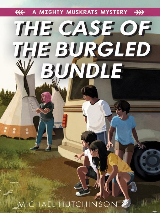 Title details for The Case of the Burgled Bundle by Michael Hutchinson - Wait list