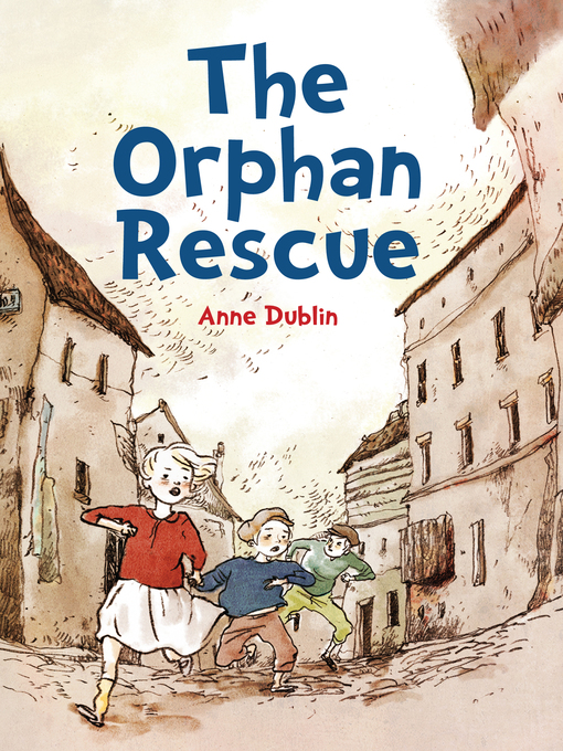 Title details for The Orphan Rescue by Anne Dublin - Available