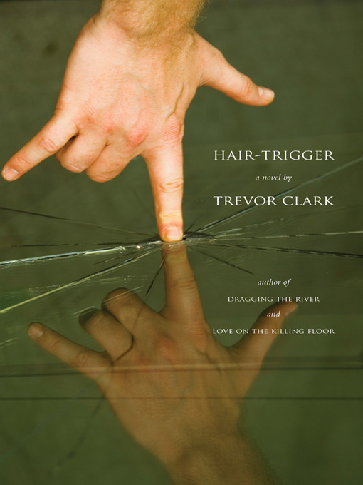 Title details for Hair-Trigger by Trevor Clark - Available