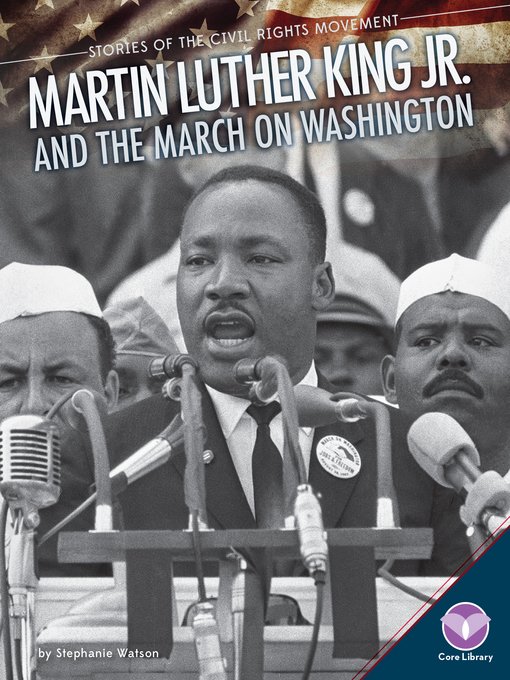 Title details for Martin Luther King Jr. and the March on Washington by Stephanie Watson - Available