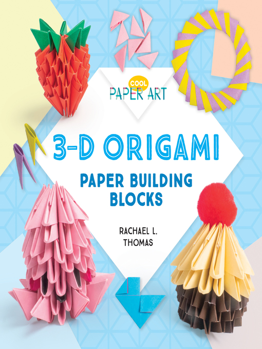 Title details for 3-D Origami by Rachael L. Thomas - Available