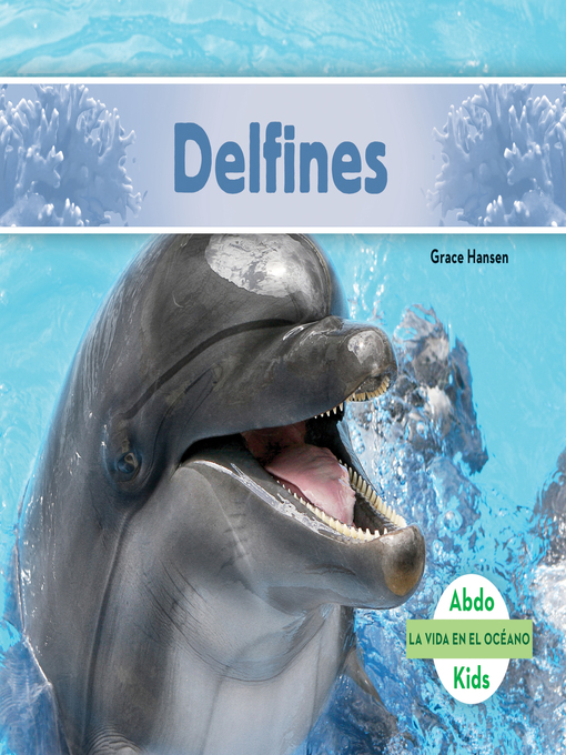 Title details for Delfines (Dolphins) by Grace Hansen - Available