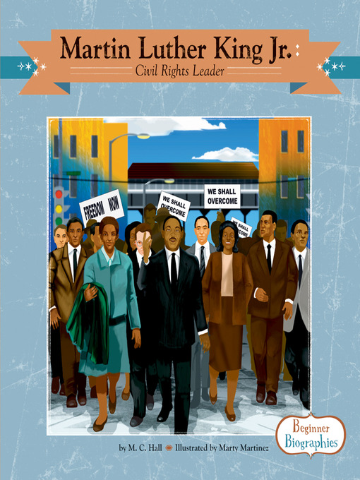 Title details for Martin Luther King, Jr. by M. C. Hall - Available