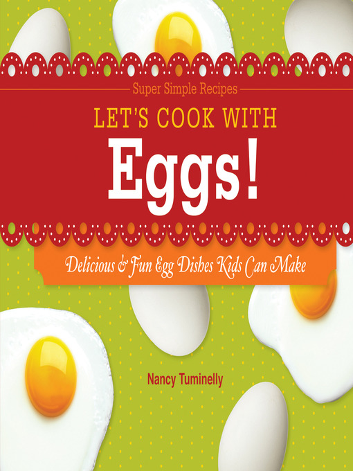 Title details for Let's Cook with Eggs! by Nancy Tuminelly - Wait list