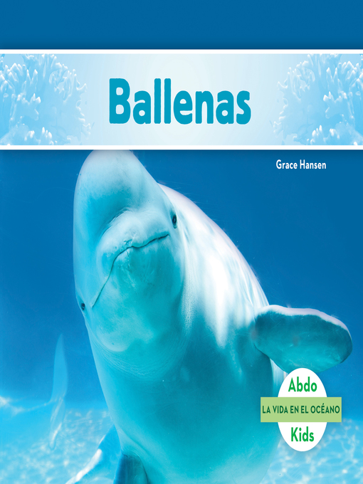Title details for Ballenas (Whales) by Grace Hansen - Available