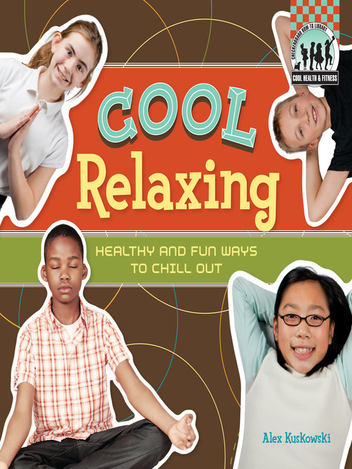 Title details for Cool Relaxing by Alex Kuskowski - Available