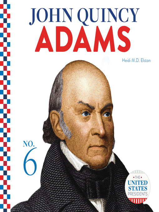a look at the political career and popular ideologies of john quincy adams