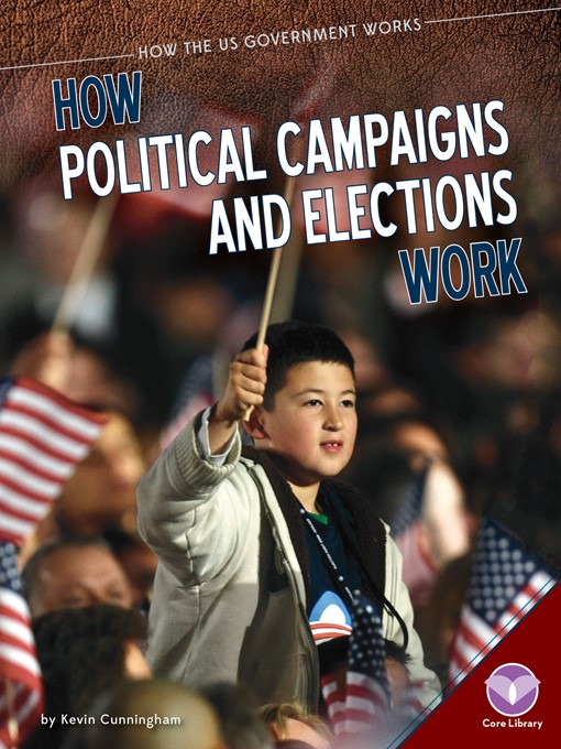 Title details for How Political Campaigns and Elections Work by Kevin Cunningham - Available