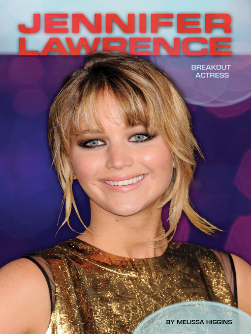 Title details for Jennifer Lawrence by Melissa Higgins - Available