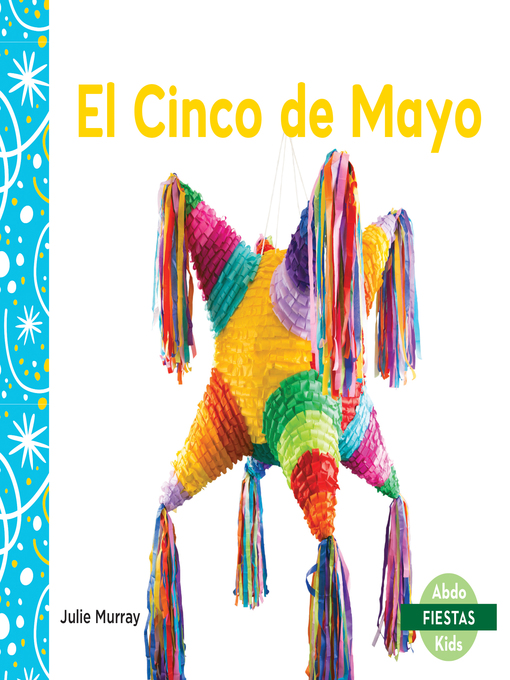 Title details for El Cinco de Mayo (Cinco de Mayo) by Julie Murray - Available