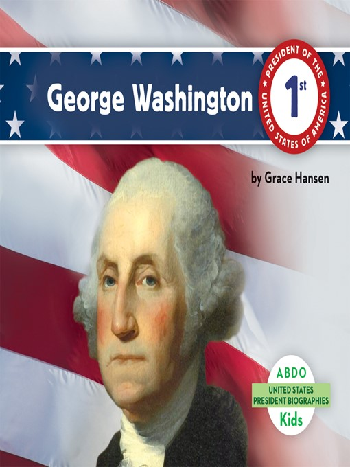Title details for George Washington by Grace Hansen - Available