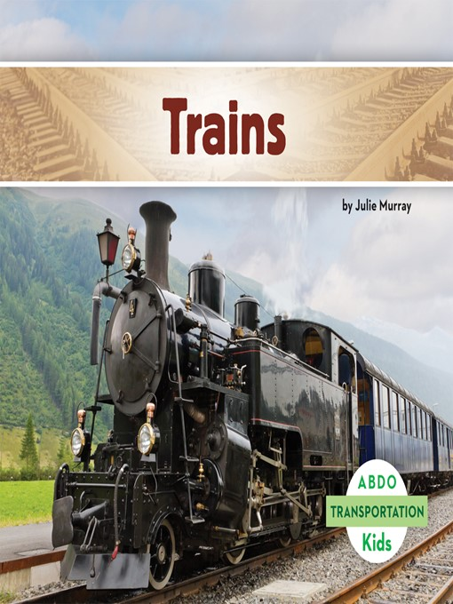 Title details for Trains by Julie Murray - Available