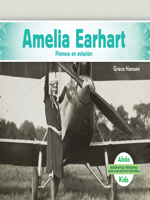 Title details for Amelia Earhart: Pionera en aviación (Amelia Earhart: Aviation Pioneer) by Grace Hansen - Available