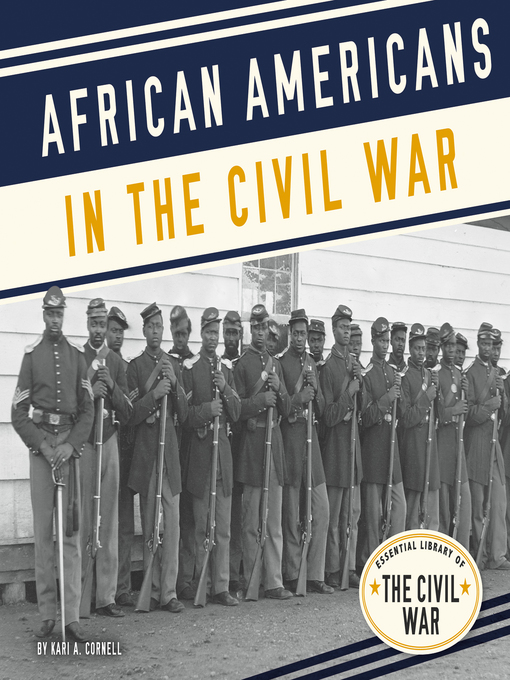 Title details for African Americans in the Civil War by Kari A. Cornell - Available