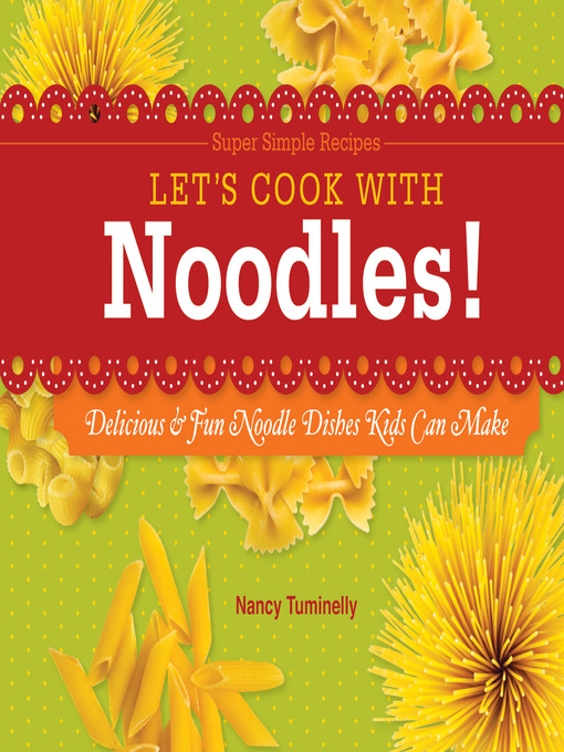 Title details for Let's Cook with Noodles! by Nancy Tuminelly - Available