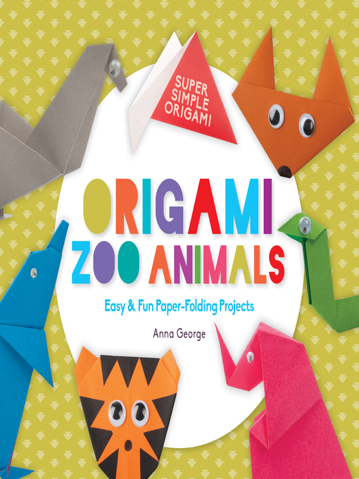 Origami Zoo Animals Easy Fun Paper Folding Projects