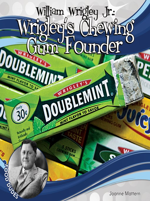 the william wrigley jr company essay 8 robinson more specifically, recent scholarship that stresses the interplay of commercial enterprise, consumption, and popular culture12 it con- cerns the rise and consolidation of the william wrigley jr company.