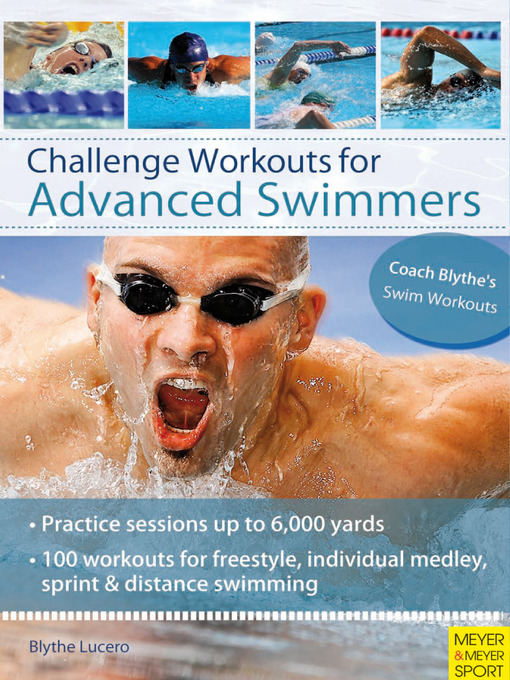 Title details for Challenge Workouts for Advanced Swimmers by Blythe Lucero - Available