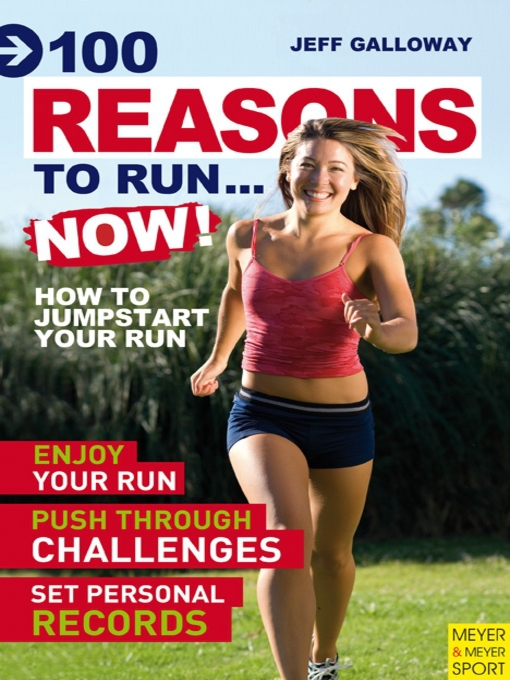 Title details for 100 Reasons To Run...Now! by Jeff Galloway - Available