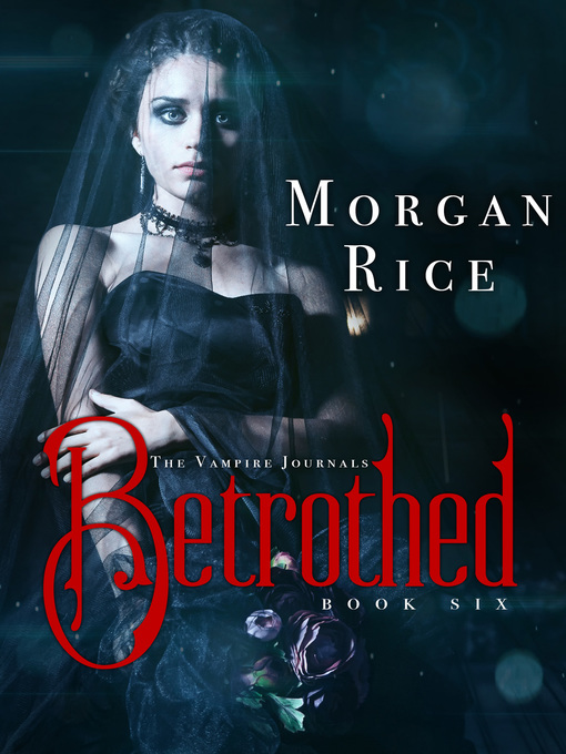 Title details for Betrothed by Morgan Rice - Available