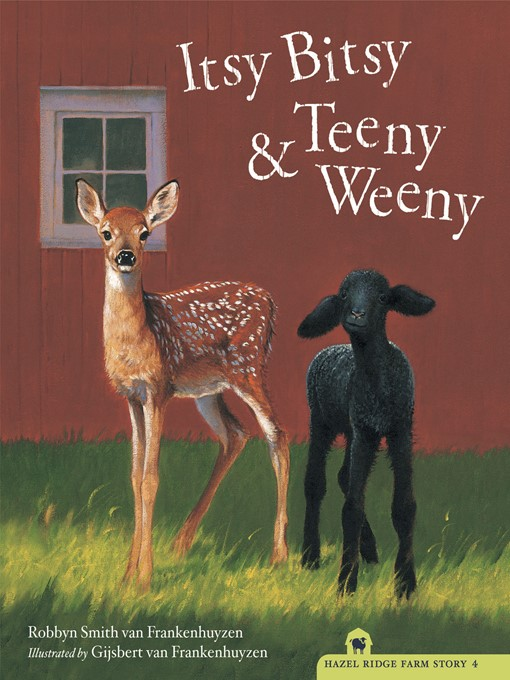 Title details for Itsy Bitsy and Teeny Weeny by Robbyn Smith van Frankenhuyzen - Available