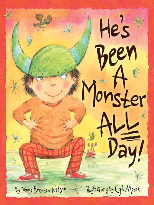 Title details for He's Been a Monster All Day by Denise Brennan-Nelson - Available