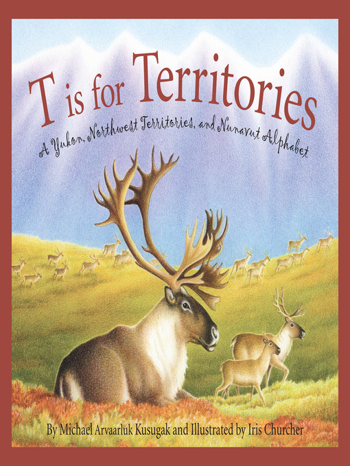 Title details for T is for Territories by Michael Kusugak - Available