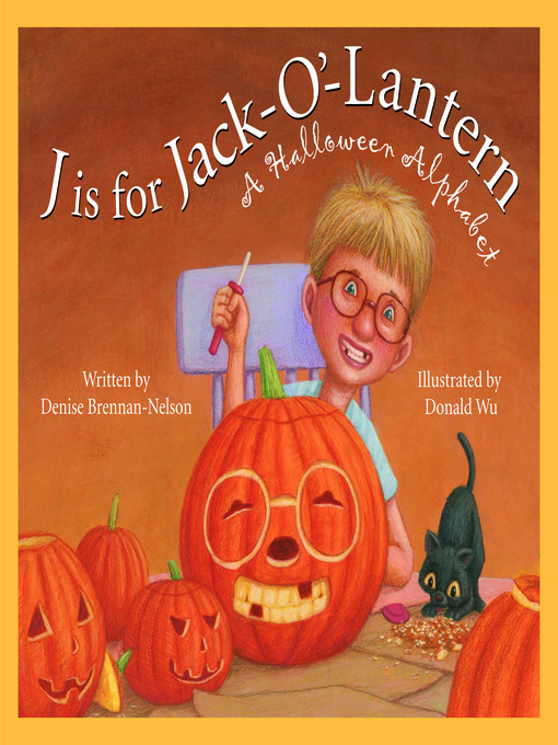 Title details for J is for Jack-O'-Lantern by Denise Brennan-Nelson - Available